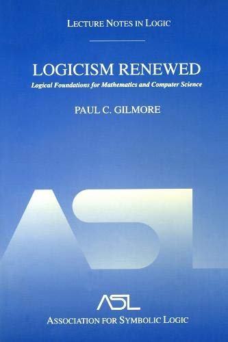 9781568812755: Logicism Renewed: Logical Foundations for Mathematics And Computer Science, Lecture Notes in Logic, 23