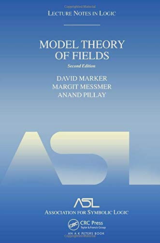 Model Theory of Fields: Lecture Notes in Logic 5, Second Edition: Marker, David; Messmer, Margit; ...