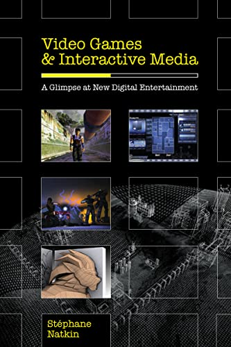 9781568812977: Video Games and Interactive Media: A Glimpse at New Digital Entertainment