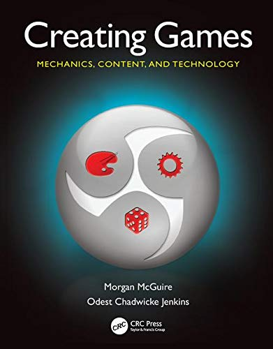 9781568813059: Creating Games: Mechanics, Content, and Technology