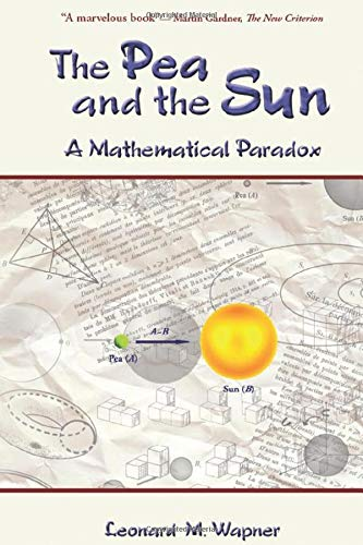 9781568813271: The Pea and the Sun: A Mathematical Paradox
