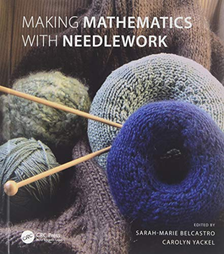 9781568813318: Making Mathematics with Needlework: Ten Papers and Ten Projects