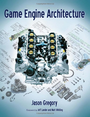Game Engine Architecture: Jason Gregory