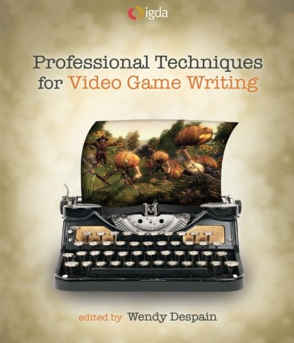 9781568814162: Professional Techniques for Video Game Writing
