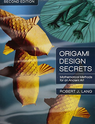 9781568814360: Origami Design Secrets: Mathematical Methods for an Ancient Art, Second Edition