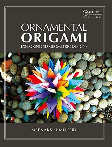 9781568814452: Ornamental Origami: Exploring 3D Geometric Designs