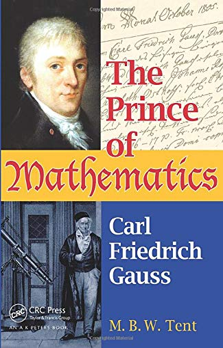 9781568814551: The Prince of Mathematics: Carl Friedrich Gauss