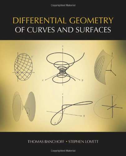 Differential Geometry of Curves and Surfaces: Thomas Banchoff, Stephen