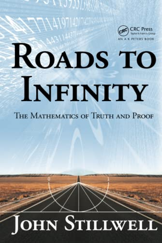 9781568814667: Roads to Infinity: The Mathematics of Truth and Proof