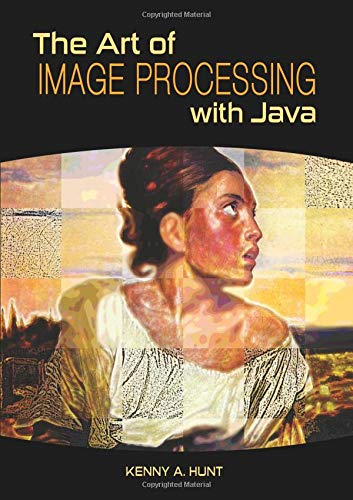 9781568817170: The Art of Image Processing with Java