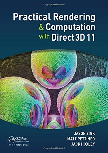 Practical Rendering and Computation with Direct3D 11: Zink, Jason, Pettineo,