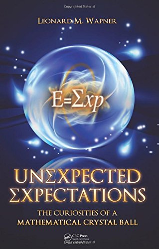 9781568817217: Unexpected Expectations: The Curiosities of a Mathematical Crystal Ball