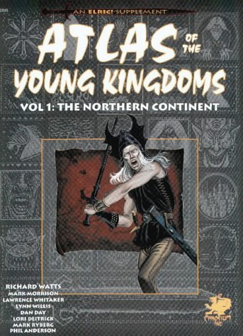 The Northern Continent: Atlas of the Young Kingdoms (Elric RPG) (v. 1) (1568820216) by Watts, Richard