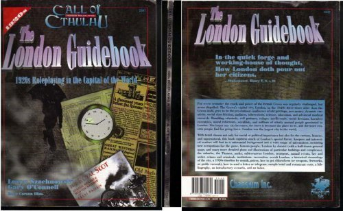 The London Guidebook: 1920S Roleplaying in the Capital of the World (Call of Cthulhu Roleplaying): ...