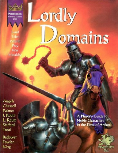 Lordly Domains: The Rights and Obligations of Nobles (Pendragon Role Playing Game Series): Palmer, ...