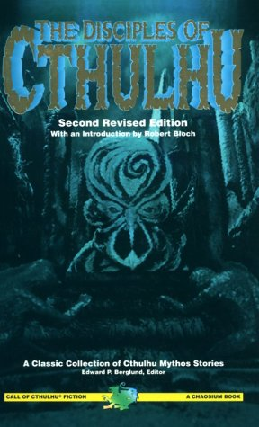 The Disciples of Cthulhu: Berglund, Edward P., Editor