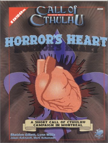 Horror's Heart : A Short Call of Cthulhu Campaign in Montreal (Call of Cthulhu)