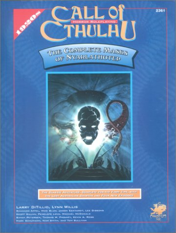 The Complete Masks of Nyarlathotep (Call of Cthulhu Role Playing Game Series): Ditillio, Larry; ...