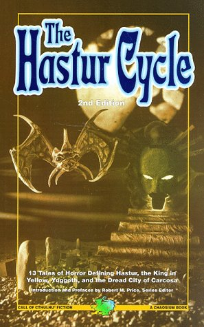 The Hastur Cycle: Tales That Created and: Lovecraft, H. P.,