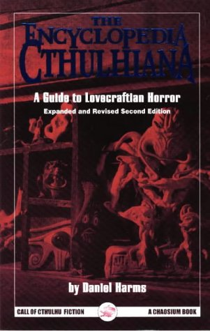 The Encyclopedia Cthulhiana: A Guide to Lovecraftian Horror (Call of Cthulhu): Harms, Daniel