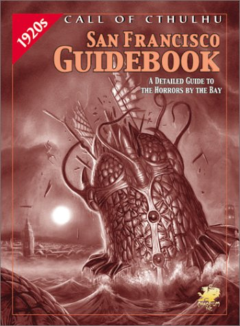 9781568821368: The San Francisco Guidebook: 1920S Resources for Call of Cthulhu Play (Call of Cthulhu Roleplaying Game)