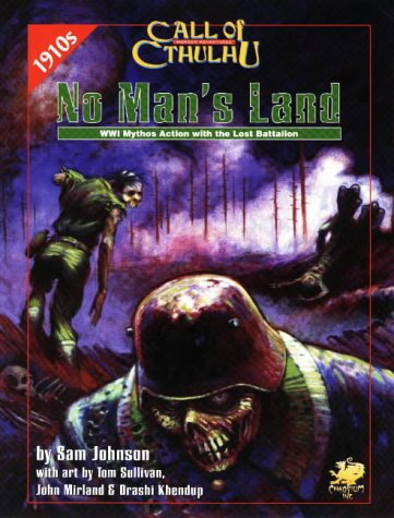 No Man's Land : WWI Mythos Action with the Lost Battalion (Call of Cthulhu)