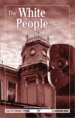 9781568821474: The White People and Other Stories: Vol. 2 of the Best Weird Tales of Arthur Machen (Call of Cthulhu Fiction) (v. 2)