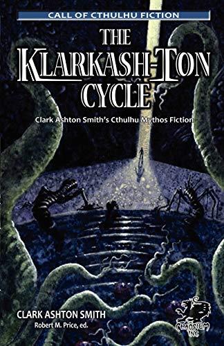 9781568821603: The Klarkash-Ton Cycle: Clark Ashton Smith's Cthulhu Mythos Fiction (Call of Cthulhu)