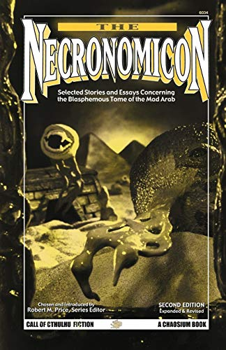 9781568821627: The Necronomicon: Selected Stories and Essays Concerning the Blasphemous Tome of the Mad Arab (Call of Cthulhu Horror Fiction, 6034)