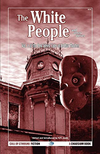 9781568821726: The White People and Other Stories: Vol. 2 of the Best Weird Tales of Arthur Machen (Call of Cthulhu Fiction)