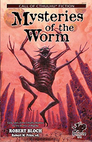 9781568821764: Mysteries of the Worm: Early Tales of the Cthulhu Mythos (Call of Cthulhu Fiction)