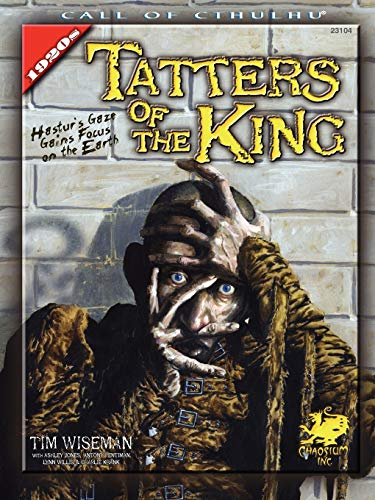 Tatters of the King: Hastur's Gaze Gains Brief Focus Upon the Earth (Call of Cthulhu Horror ...
