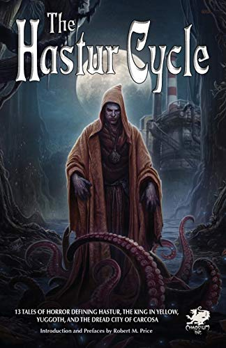9781568821924: The Hastur Cycle: 13 Tales of Horror Defining Hastur, the King in Yellow, Yuggoth, and the Dread City of Carcosa (Call of Cthulhu Fiction)