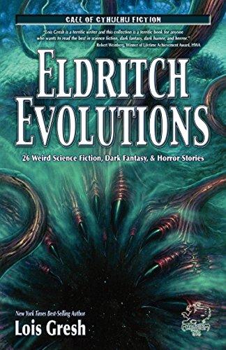 Eldritch Evolutions: Lois H Gresh