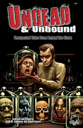 9781568823683: Undead & Unbound: Unexpected Tales From Beyond the Grave (Chaosium Fiction)