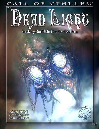 9781568823973: Dead Light: Surviving One Night Outside of Arkham (Call of Cthulhu roleplaying)