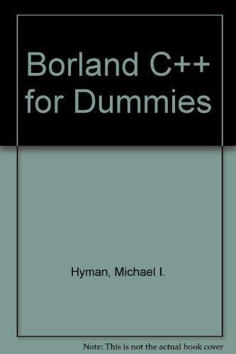 Borland C++ for Dummies: Michael Hyman
