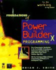 Foundations of Powerbuilder 5.0 Programming: Gordon W. Schaad,
