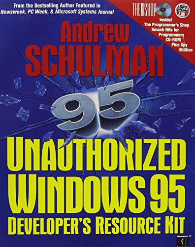 Unauthorized Windows 95: Developer's Resource Kit/Book and 2 Disks: Schulman, Andrew