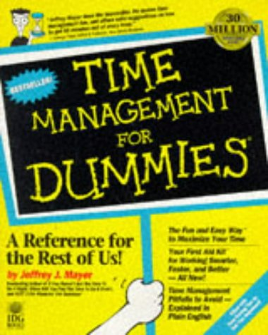 Time Management for Dummies (For Dummies (Lifestyles Paperback)) (1568843607) by Jeffrey J. Mayer