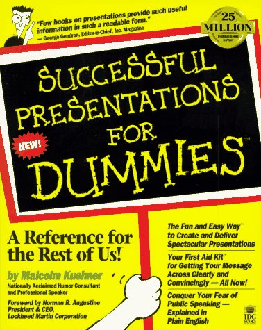 Successful Presentations for Dummies: Malcolm Kushner