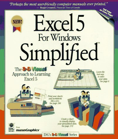 Excel 5 For Windows Simplified (IDG's IntroGraphic Series) Full Color on Every Page (9781568846644) by Ruth Maran