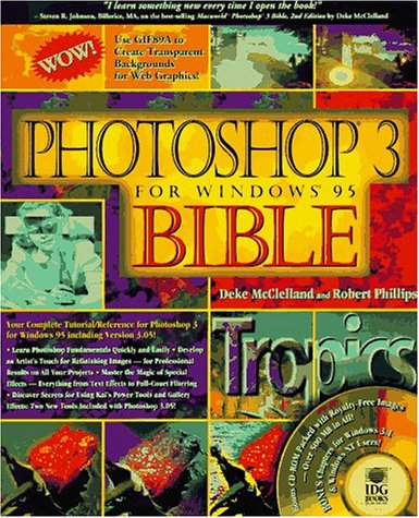 Photoshop 3 for Windows 95 Bible (156884882X) by McClelland, Deke; Phillips, Robert