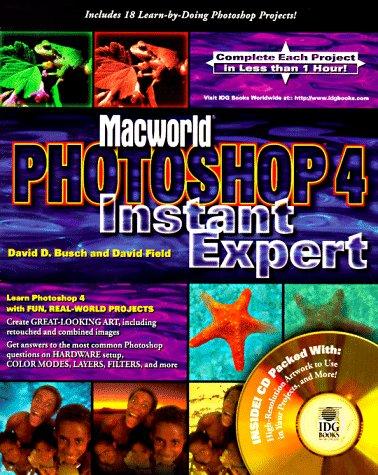 Macworld Photoshop 4 Instant Expert (1568848846) by David D. Busch; David Field
