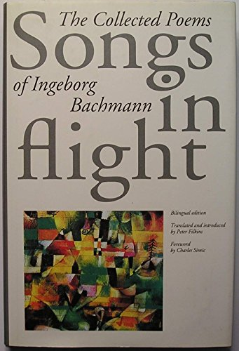 9781568860091: Songs in Flight: The Collected Poems of Ingeborg Bachmann (English, German and German Edition)