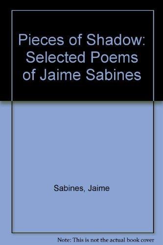 Pieces of Shadow: Selected Poems of Jaime: Sabines, Jaime, Merwin,