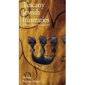 Tuscany: Jewish Itineraries: Places, History and Art