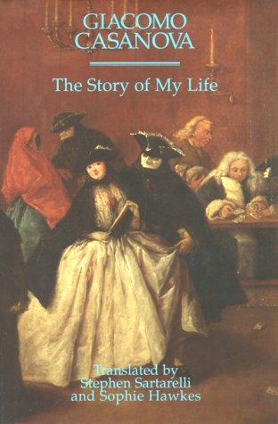 9781568860633: The Story of My Life: Giacomo Casanova