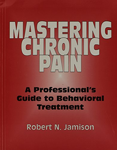 9781568870182: Mastering Chronic Pain: A Professional's Guide to Behavioral Treatment