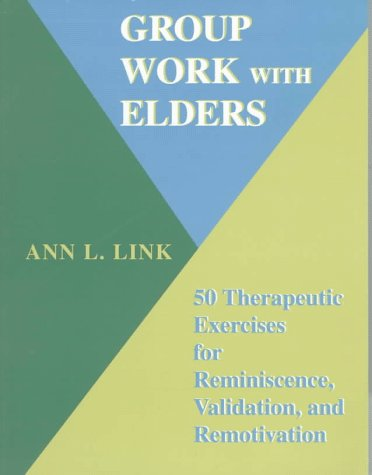 Group Work With Elders: 50 Therapeutic Exercises: Ann L. Link